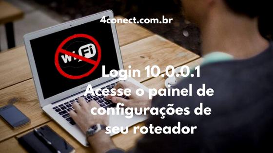 10.0.0.1 acesse o painel de administração do seu roteador
