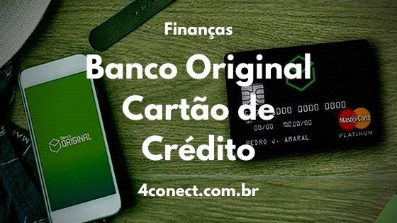 como fazer o cartão de crédito do banco original pelo celular