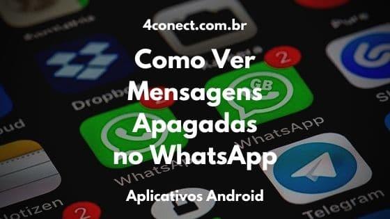 qual o WhatsApp que da pra ver mensagens apagadas e status no android