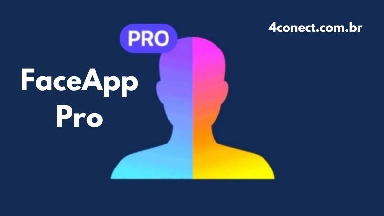 faceapp pro apk premium atualizado 2021 para android